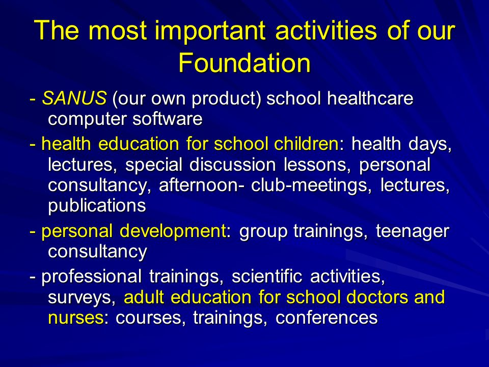 The most important activities of our Foundation - SANUS (our own product) school healthcare computer software - health education for school children: