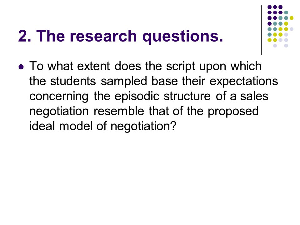 2. The research questions. To what extent does the script upon which the students sampled base their expectations concerning the episodic structure of