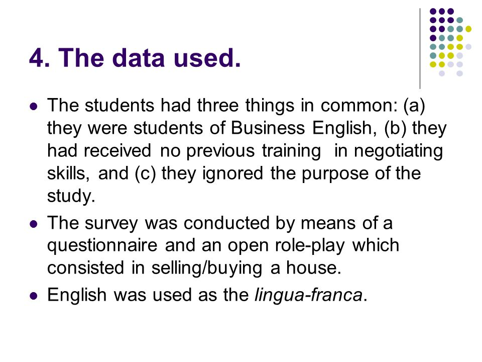 4. The data used. The students had three things in common: (a) they were students of Business English, (b) they had received no previous training in n
