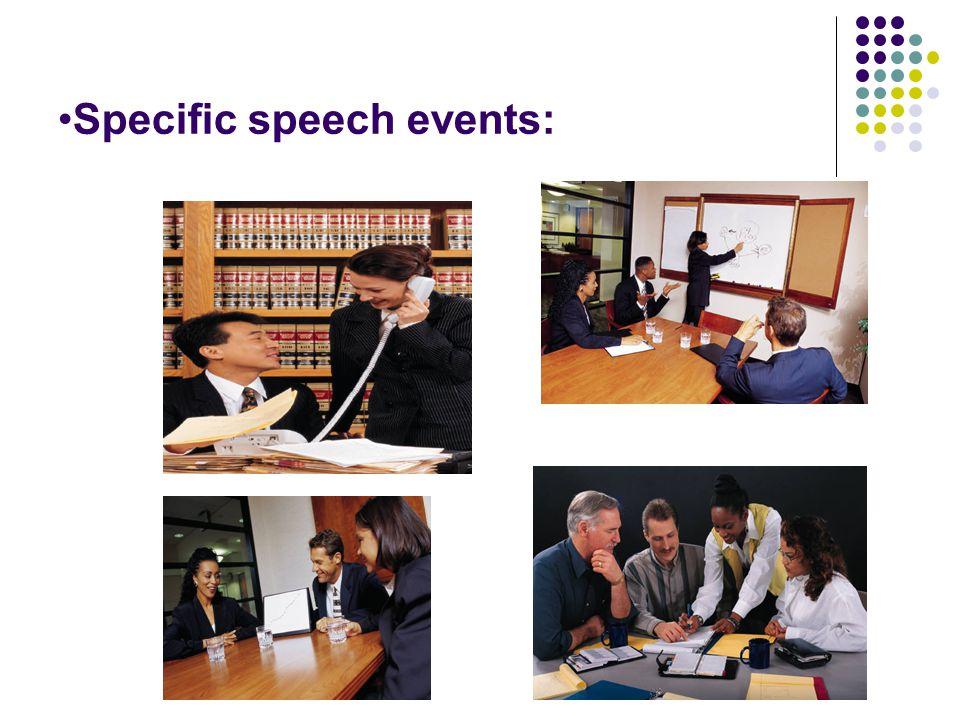 Specific speech events:
