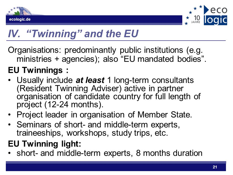 ecologic.de 21 IV. Twinning and the EU Organisations: predominantly public institutions (e.g.