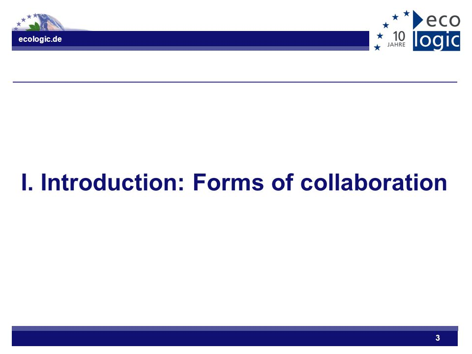 ecologic.de 3 I. Introduction: Forms of collaboration