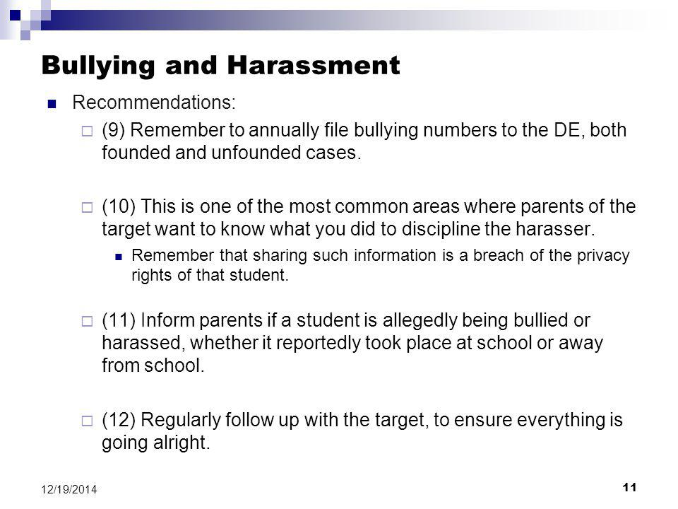 11 12/19/2014 Bullying and Harassment Recommendations:  (9) Remember to annually file bullying numbers to the DE, both founded and unfounded cases.