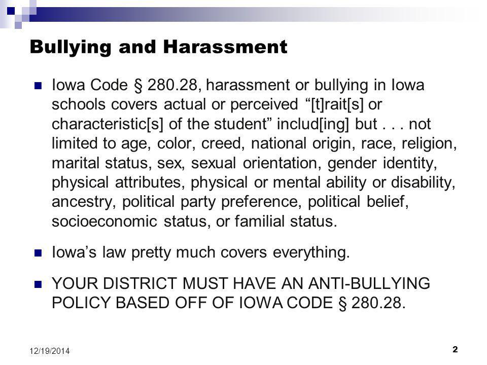 3 12/19/2014 Bullying and Harassment Iowa Code § 280.28(2)(b) b.