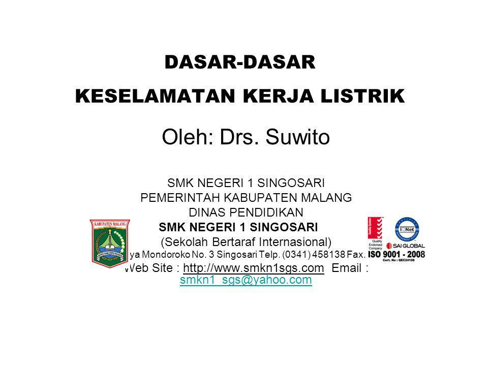 DASAR-DASAR KESELAMATAN KERJA LISTRIK Oleh: Drs.