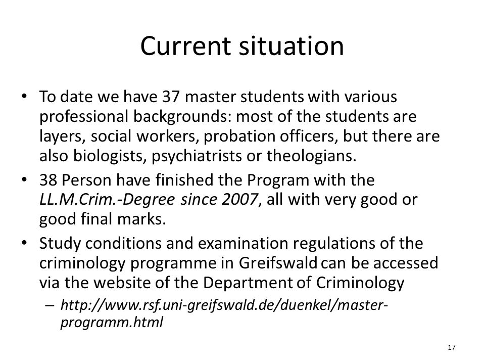 Current situation To date we have 37 master students with various professional backgrounds: most of the students are layers, social workers, probation officers, but there are also biologists, psychiatrists or theologians.