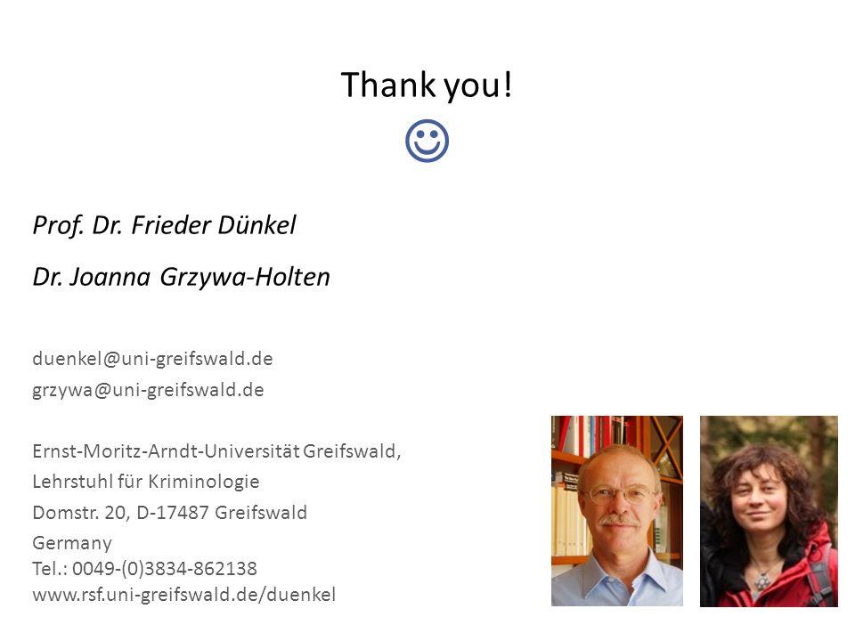 Thank you. Prof. Dr. Frieder Dünkel Dr.