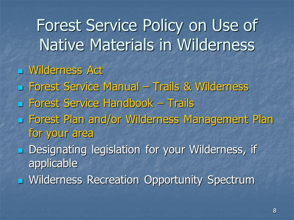 19 FSM CHAPTER 2320 WILDERNESS MANAGEMENT Design, construct, and maintain the transportation system in wilderness to provide access… Design and locate trails to fit into the natural landscape as unobtrusively as possible.