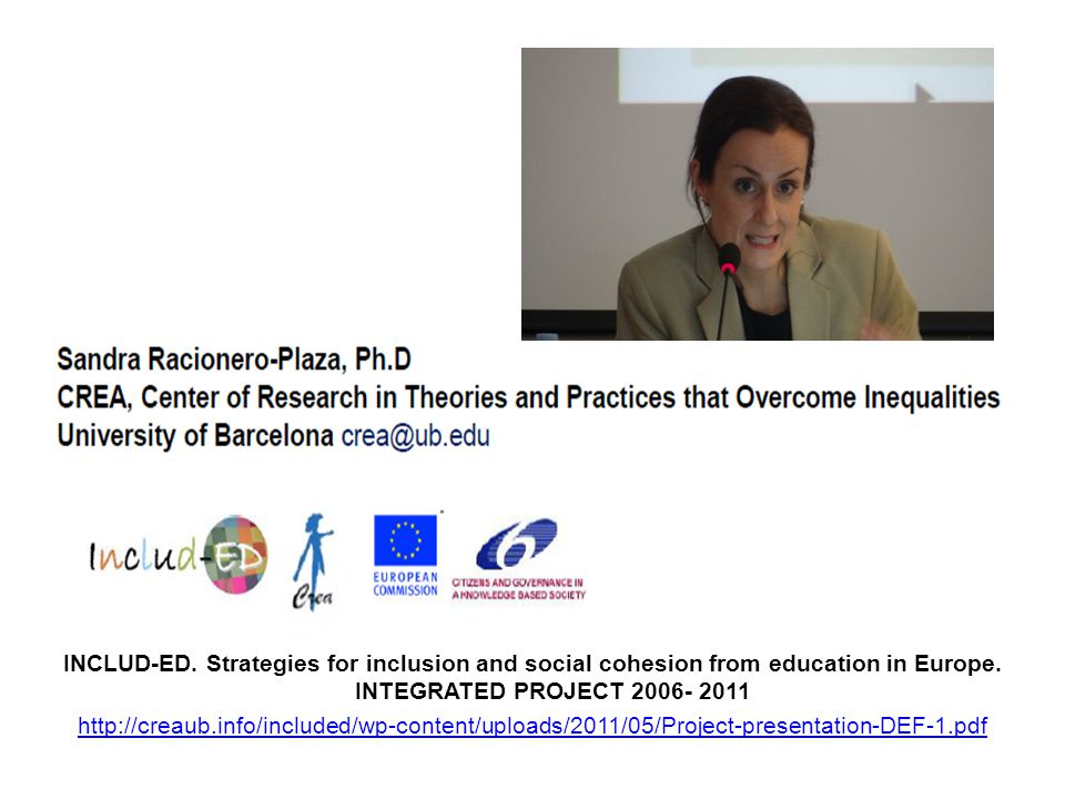 INCLUD-ED. Strategies for inclusion and social cohesion from education in Europe.