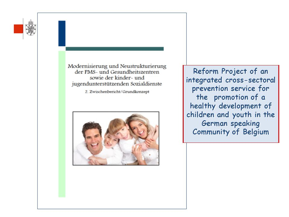 Reform Project of an integrated cross-sectoral prevention service for the promotion of a healthy development of children and youth in the German speaking Community of Belgium