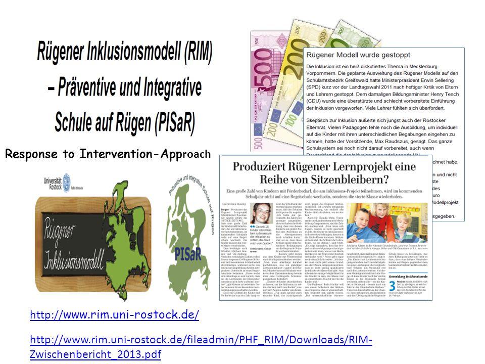 http:// www.rim.uni-rostock.de / Response to Intervention-App roach http://www.rim.uni-rostock.de/fileadmin/PHF_RIM/Downloads/RIM- Zwischenbericht_2013.pdf
