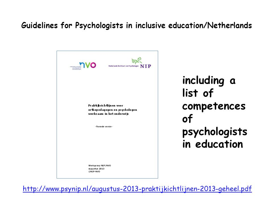 Guidelines for Psychologists in inclusive education/Netherlands http://www.psynip.nl/augustus-2013-praktijkichtlijnen-2013-geheel.pdf including a list of competences of psychologists in education