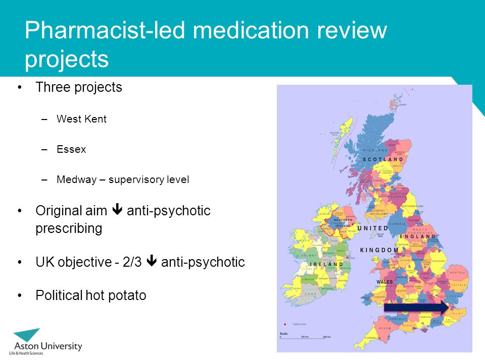 Anti-psychotics & NDS Very ambitious target quoted by politicians –2/3 reduction anti-psychotic - unable find any evidence base The NDS vague with this target (DoH, 2009) – Proportion these prescriptions which would be unnecessary if appropriate support were available is unclear and will vary by setting, but may well be of the order of two-thirds overall. – Explicit goals for the size & speed of this reduction, & improvement in the use of such drugs where needed, should be agreed & published locally following the completion of baseline audit. International evidence – view from USA