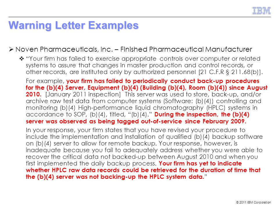 "© 2011 IBM Corporation Warning Letter Examples  Noven Pharmaceuticals, Inc. – Finished Pharmaceutical Manufacturer  ""Your firm has failed to exercis"