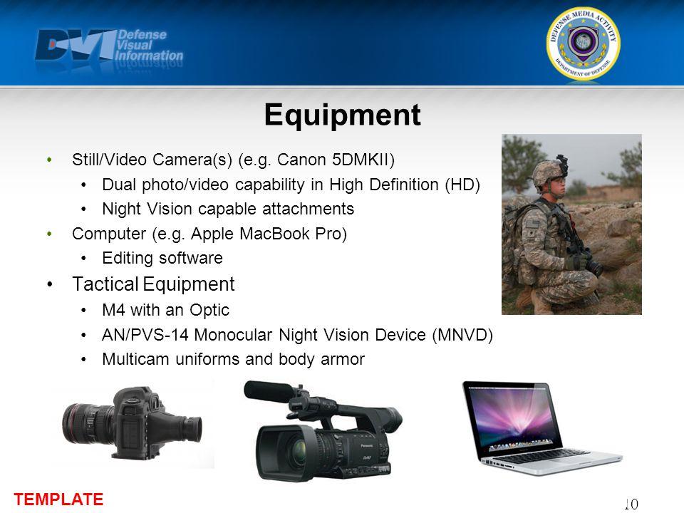 TEMPLATE Equipment Still/Video Camera(s) (e.g.