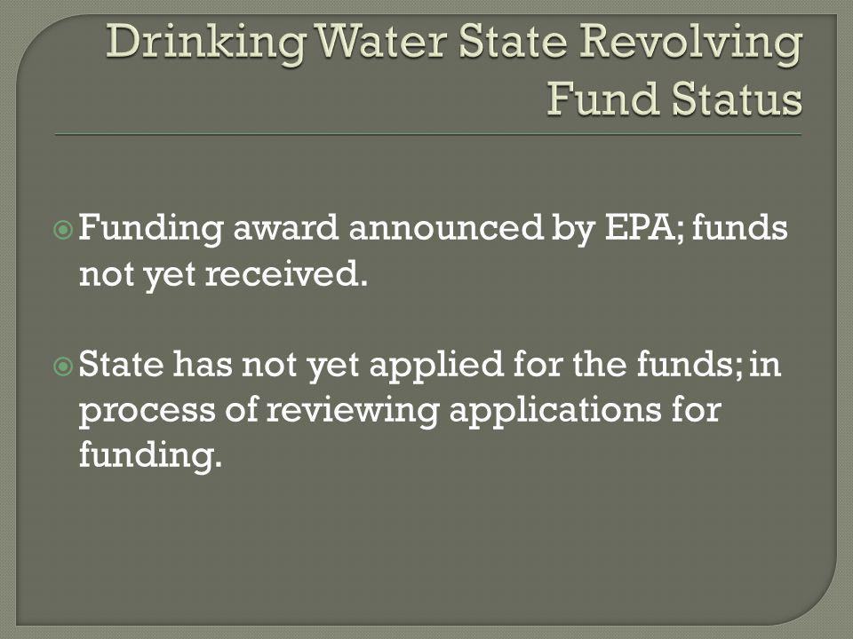  Funding award announced by EPA; funds not yet received.