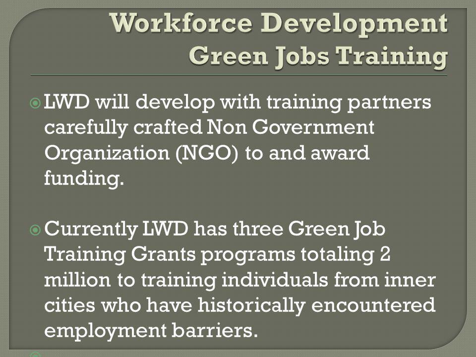  LWD will develop with training partners carefully crafted Non Government Organization (NGO) to and award funding.