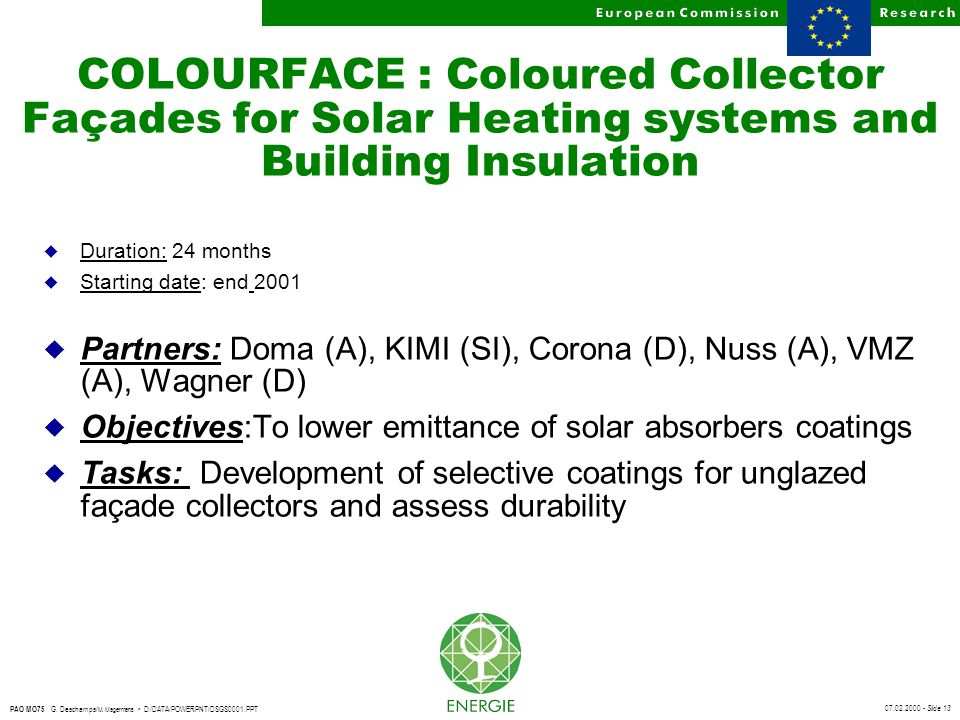 07.02.2000 - Slide 13 PAO MO75 G. Deschamps/ M. Magermans D:/DATA/POWERPNT/DSGS0001.PPT COLOURFACE : Coloured Collector Façades for Solar Heating syst