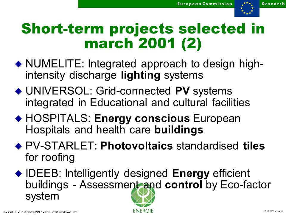 07.02.2000 - Slide 15 PAO MO75 G. Deschamps/ M. Magermans D:/DATA/POWERPNT/DSGS0001.PPT Short-term projects selected in march 2001 (2) u NUMELITE: Int