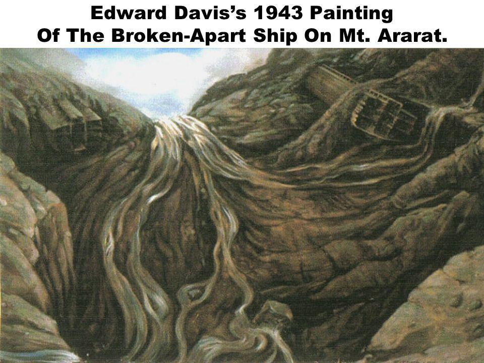 25 Edward Davis's 1943 Painting Of The Broken-Apart Ship On Mt. Ararat.