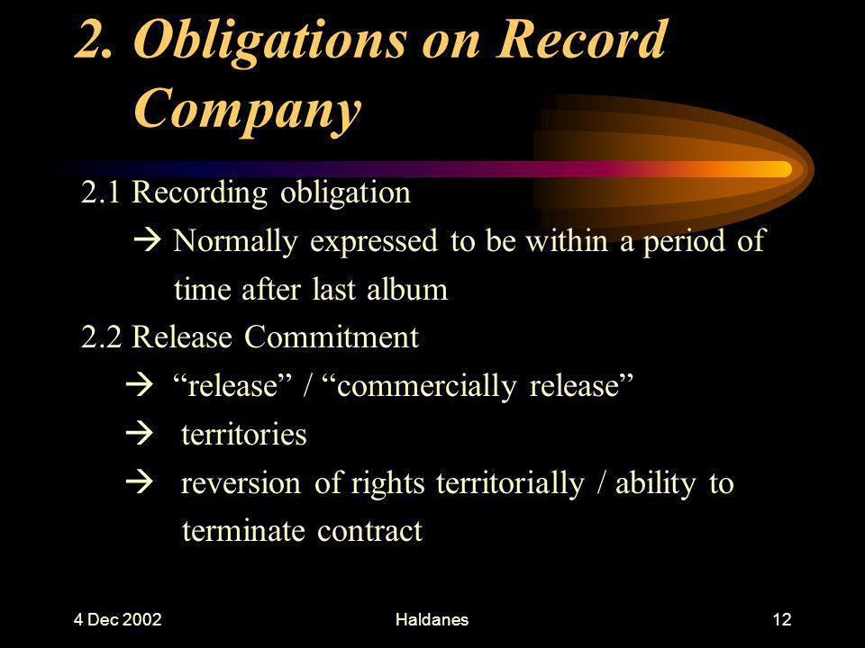 4 Dec 2002Haldanes11 2. Obligations on Record Company