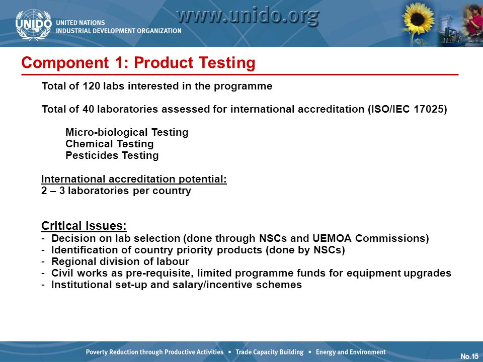 No.15 Component 1: Product Testing Total of 120 labs interested in the programme Total of 40 laboratories assessed for international accreditation (IS