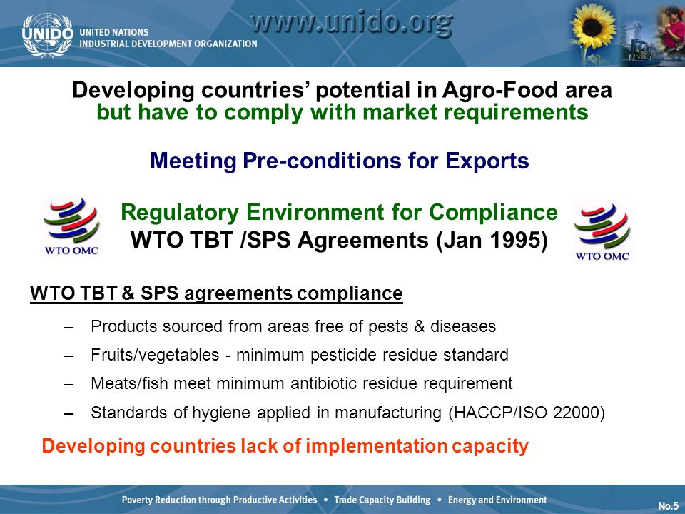 No.5 Developing countries' potential in Agro-Food area but have to comply with market requirements WTO TBT & SPS agreements compliance – Products sour