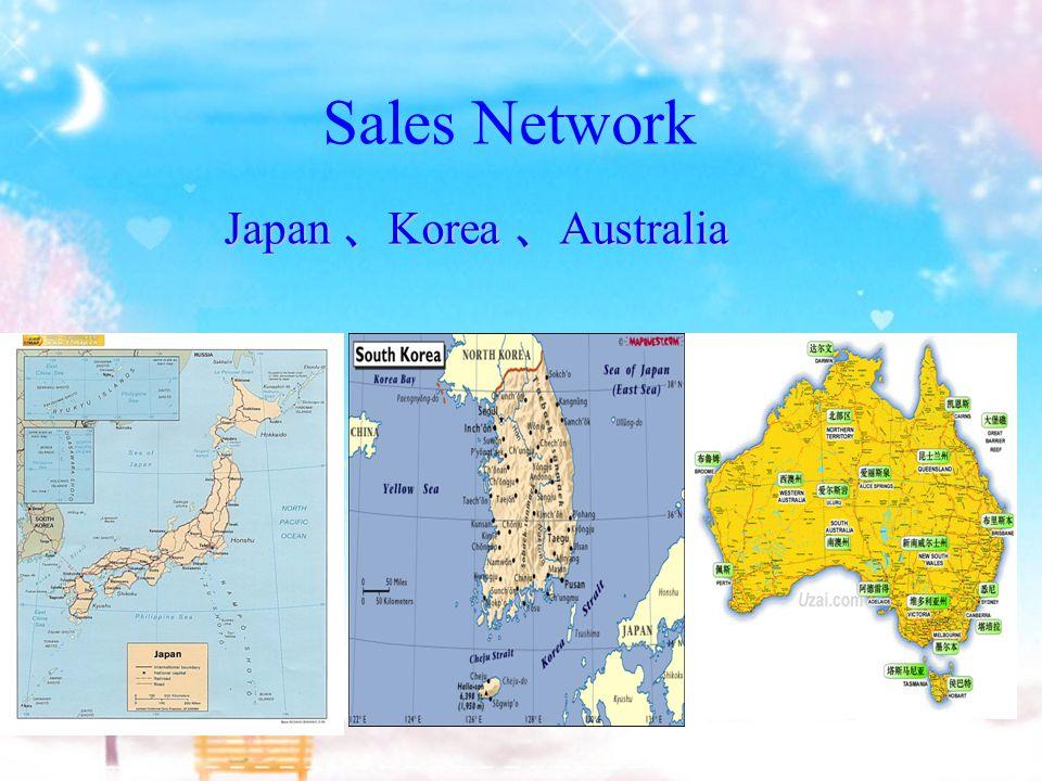 Sales Network Japan 、 Korea 、 Australia