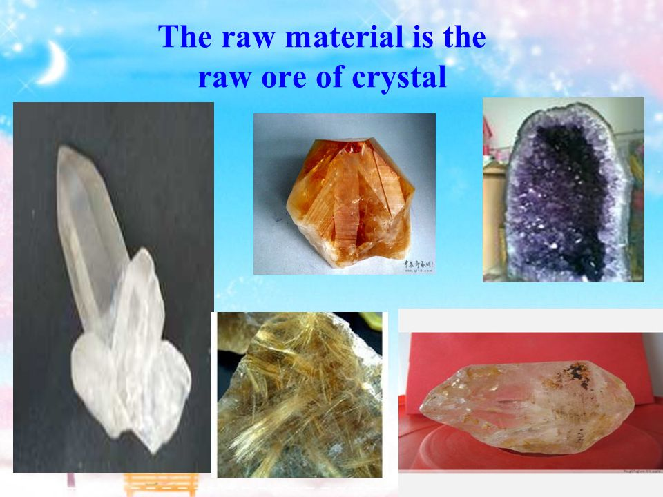 The raw material is the raw ore of crystal