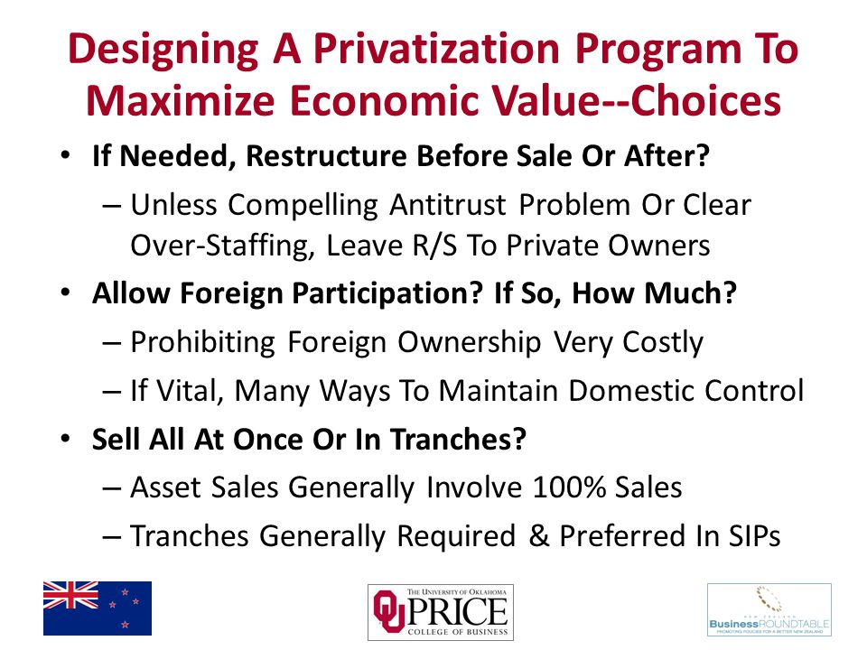 Designing A Privatization Program To Maximize Economic Value--Choices If Needed, Restructure Before Sale Or After.