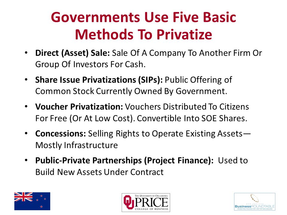 Governments Use Five Basic Methods To Privatize Direct (Asset) Sale: Sale Of A Company To Another Firm Or Group Of Investors For Cash.