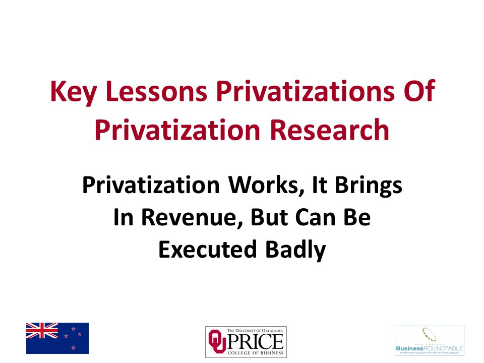 Key Lessons Privatizations Of Privatization Research Privatization Works, It Brings In Revenue, But Can Be Executed Badly