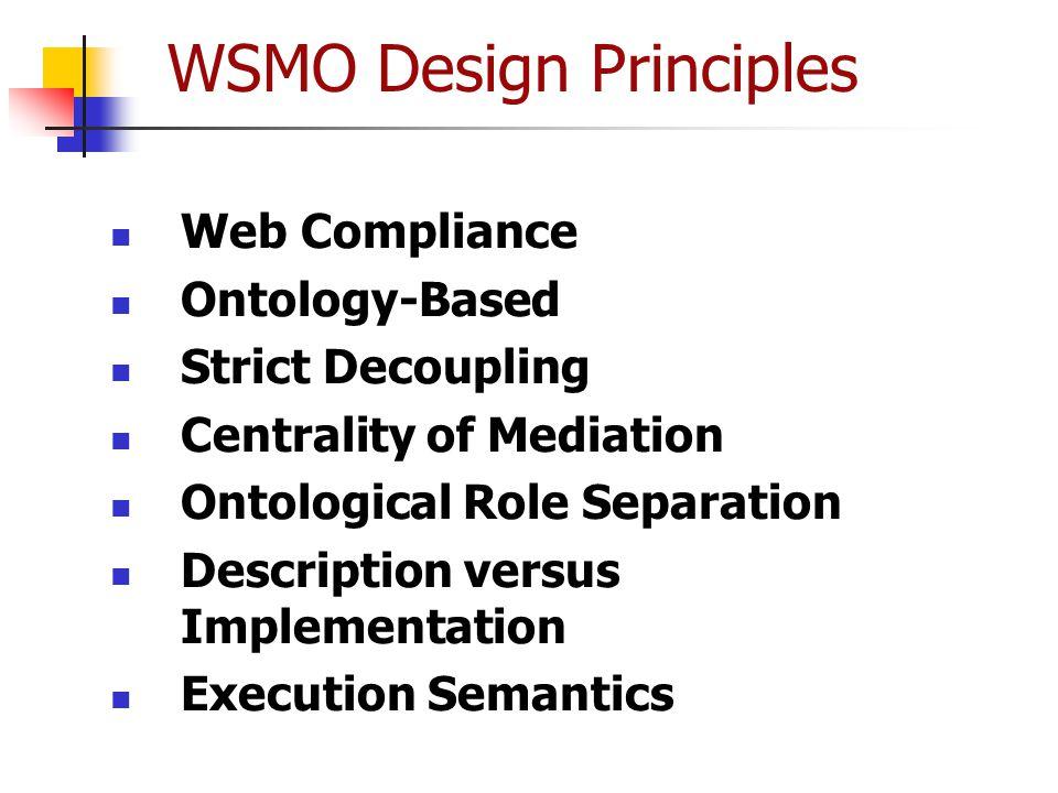 Web Compliance Ontology-Based Strict Decoupling Centrality of Mediation Ontological Role Separation Description versus Implementation Execution Semant