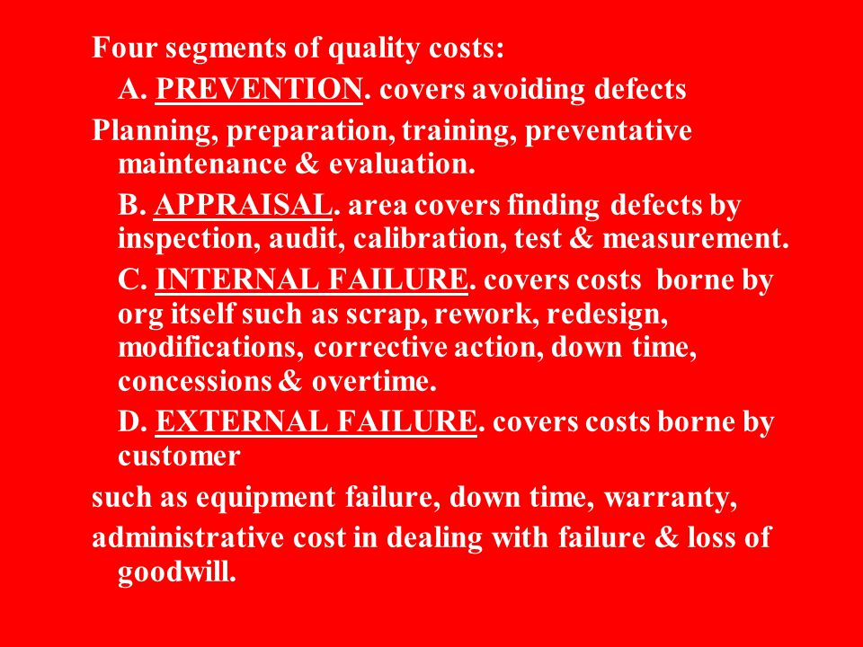 Four segments of quality costs: A.PREVENTION.
