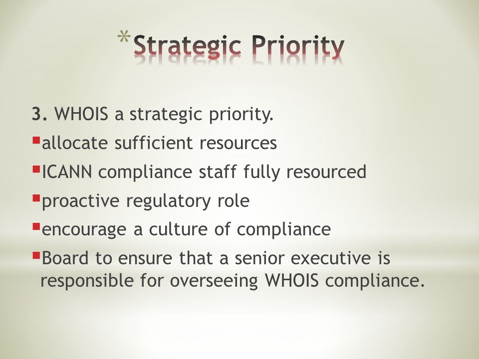 3.WHOIS a strategic priority.