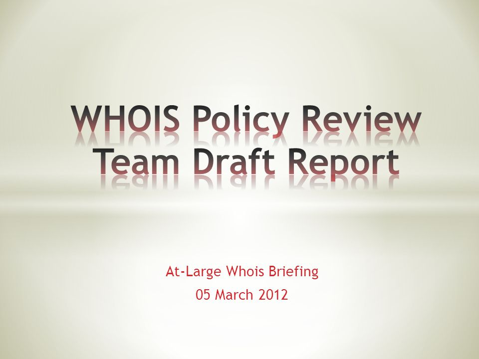 At-Large Whois Briefing 05 March 2012