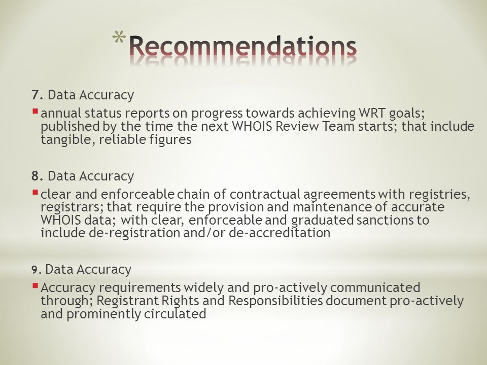 7. Data Accuracy  annual status reports on progress towards achieving WRT goals; published by the time the next WHOIS Review Team starts; that includ