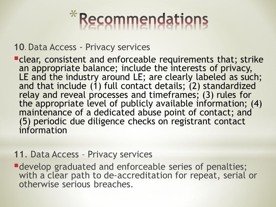 10. Data Access - Privacy services  clear, consistent and enforceable requirements that; strike an appropriate balance; include the interests of priv