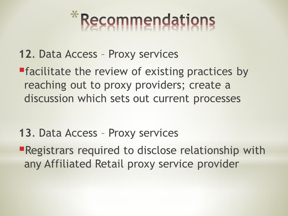 12. Data Access – Proxy services  facilitate the review of existing practices by reaching out to proxy providers; create a discussion which sets out