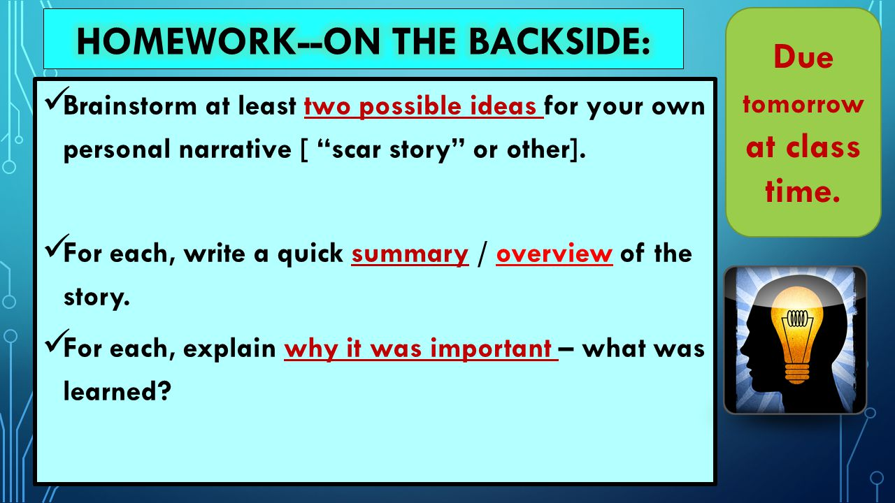 Brainstorm at least two possible ideas for your own personal narrative [ scar story or other].