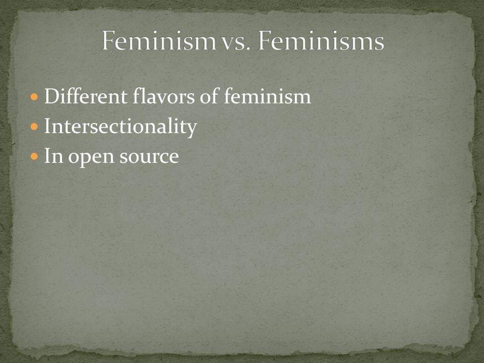 Different flavors of feminism Intersectionality In open source