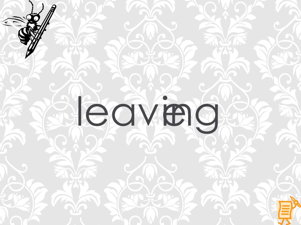 leaveing