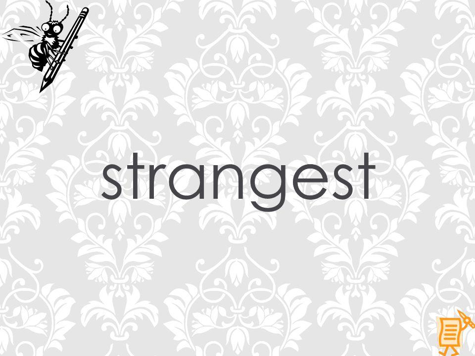strangeest