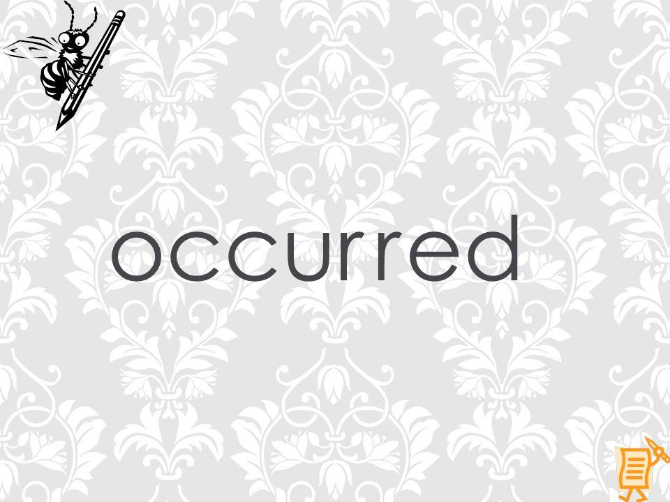 occurred