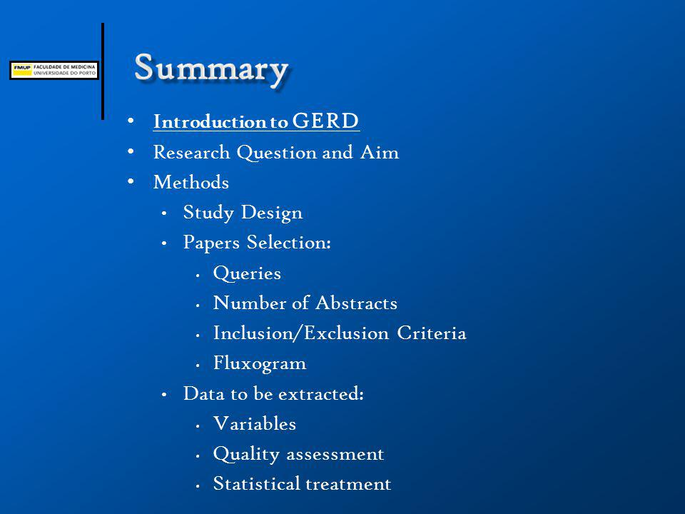 Introduction to GERD Research Question and Aim Methods Study Design Papers Selection: Queries Number of Abstracts Inclusion/Exclusion Criteria Fluxogram Data to be extracted: Variables Quality assessment Statistical treatment