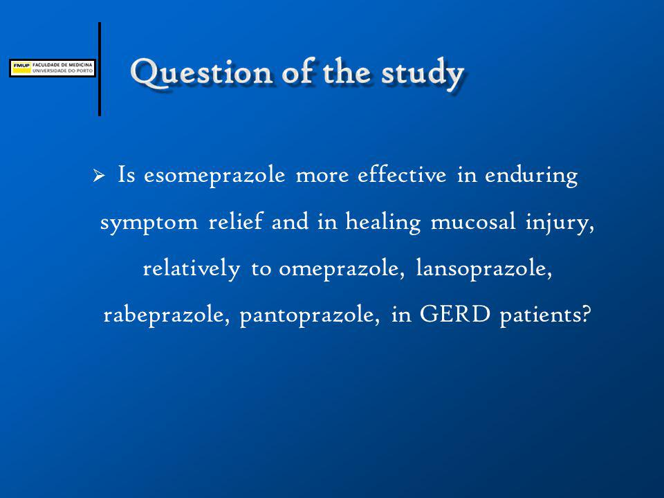  To compare efficacy of esomeprazole relatively to the other PPIs, in GERD patients, in  symptoms relief  inducing mucosal healing