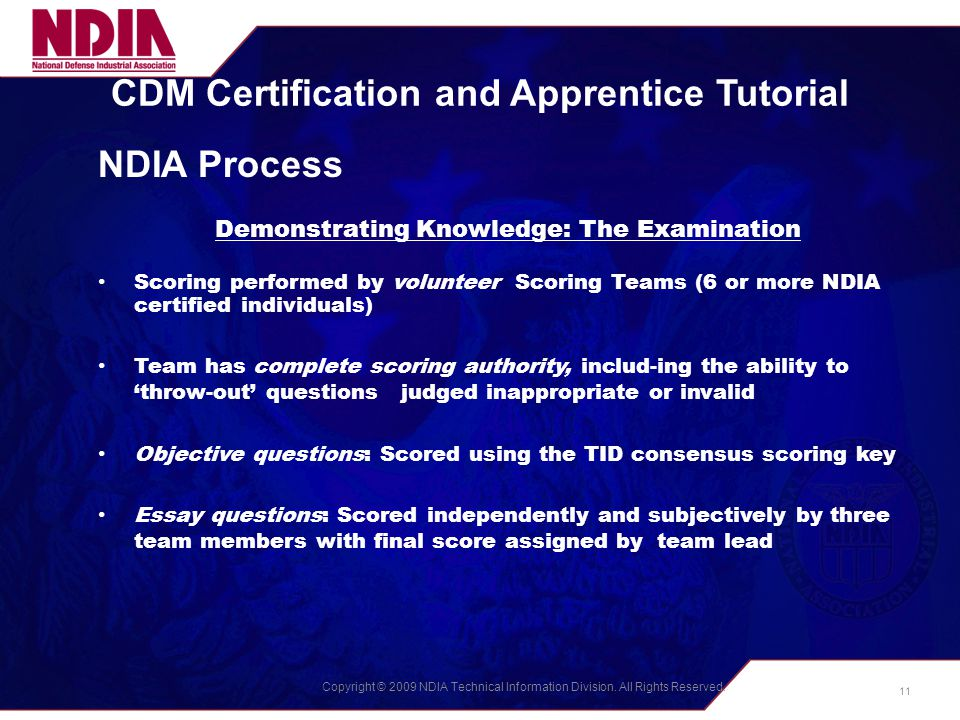 Copyright © 2009 NDIA Technical Information Division. All Rights Reserved. CDM Certification and Apprentice Tutorial NDIA Process Demonstrating Knowle