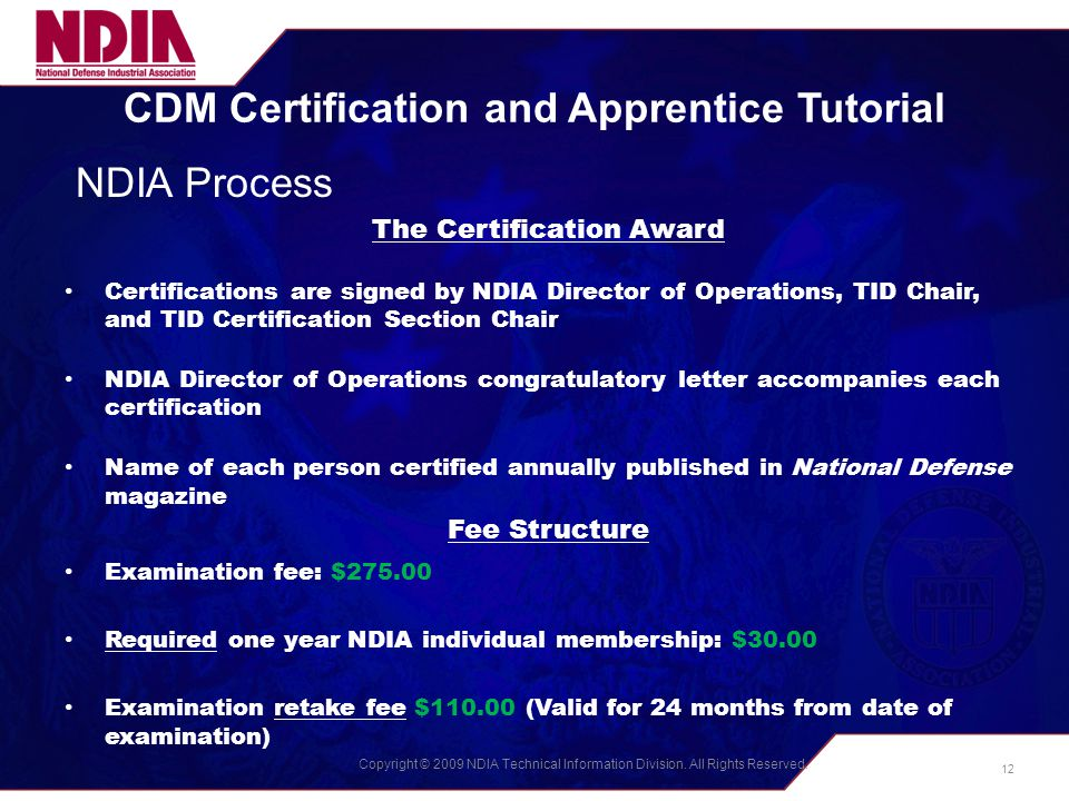 Copyright © 2009 NDIA Technical Information Division. All Rights Reserved. CDM Certification and Apprentice Tutorial NDIA Process The Certification Aw