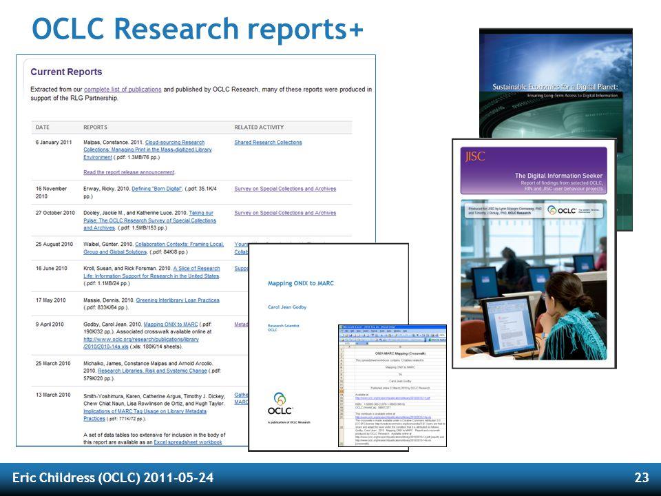 Eric Childress (OCLC) 2011-05-2423 OCLC Research reports+