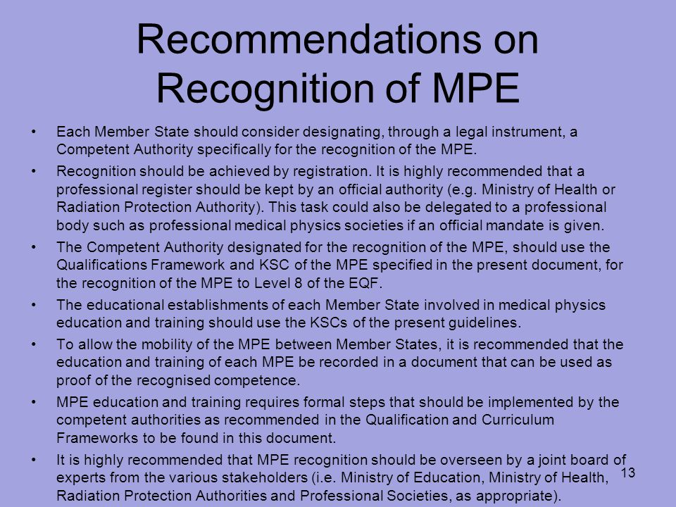 Recommendations on Recognition of MPE Each Member State should consider designating, through a legal instrument, a Competent Authority specifically fo